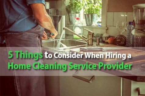 5 things to consider when hiring a home cleaning service provider